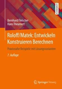 Bernhard Fleischer: Roloff/Matek: Entwickeln Konstruieren Berechnen, Buch
