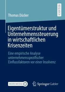 Thomas Dücker: Eigentümerstruktur und Unternehmenssteuerung in wirtschaftlichen Krisenzeiten, Buch