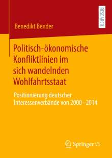 Benedikt Bender: Politisch-ökonomische Konfliktlinien im sich wandelnden Wohlfahrtsstaat, Buch