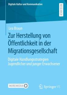 Lea Braun: Zur Herstellung von Öffentlichkeit in der Migrationsgesellschaft, Buch