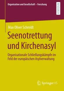 Max Oliver Schmidt: Seenotrettung und Kirchenasyl, Buch