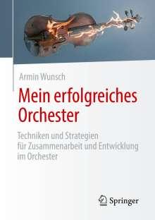 Armin Wunsch: Mein erfolgreiches Orchester, Buch