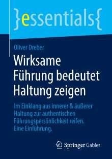 Oliver Dreber: Wirksame Führung bedeutet Haltung zeigen, Buch
