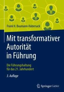 Frank H. Baumann-Habersack: Mit transformativer Autorität in Führung, Buch
