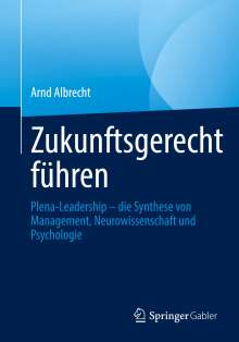 Arnd Albrecht: Zukunftsgerecht führen, Buch