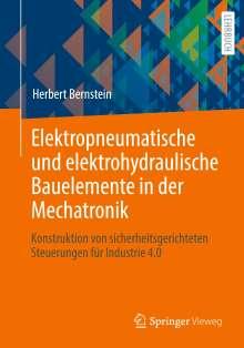 Herbert Bernstein: Elektropneumatische und elektrohydraulische Bauelemente in der Mechatronik, Buch