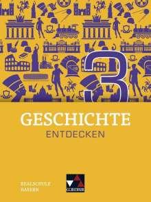 Sonja Then: Geschichte entdecken Bayern 3, Buch