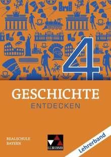 Hans-Peter Eckart: Geschichte entdecken 4 Lehrerband Bayern, Buch