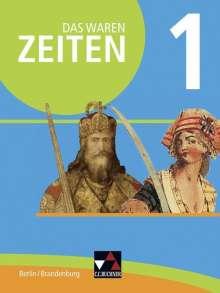 Martin Brendebach: Das waren Zeiten 01 Berlin/Brandenburg. Vom Mittelalter bis 1900. Themen der Geschichte 7/8, Buch