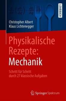 Christopher Albert: Physikalische Rezepte: Mechanik, Buch