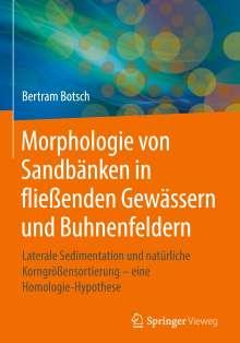 Bertram Botsch: Morphologie von Sandbänken in fließenden Gewässern und Buhnenfeldern, Buch