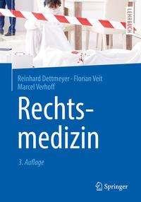 Reinhard Dettmeyer: Rechtsmedizin, Buch