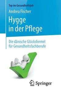 Andrea Fischer: Hygge in der Pflege, Buch
