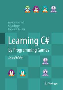 Wouter van Toll: Learning C# by Programming Games, Buch