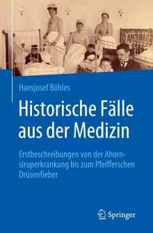 Hansjosef Böhles: Historische Fälle aus der Medizin, Buch