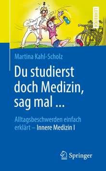Martina Kahl-Scholz: Du studierst doch Medizin, sag mal ..., Buch