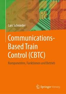 Lars Schnieder: Communications-Based Train Control (CBTC), Buch