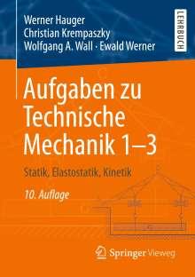 Werner Hauger: Aufgaben zu Technische Mechanik 1-3, Buch