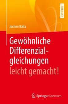 Jochen Balla: Gewöhnliche Differenzialgleichungen leicht gemacht!, Buch