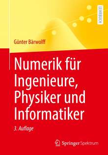 Günter Bärwolff: Numerik für Ingenieure, Physiker und Informatiker, Buch