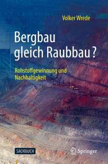 Volker Wrede: Bergbau gleich Raubbau?, Buch