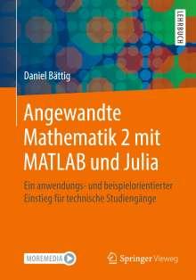 Daniel Bättig: Angewandte Mathematik 2 mit MATLAB und Julia, Buch