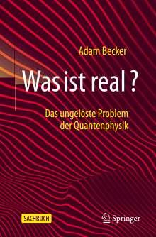 Adam Becker: Was ist real?, Buch
