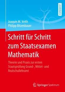 Philipp Bitzenbauer: Schritt für Schritt zum Staatsexamen Mathematik, Buch