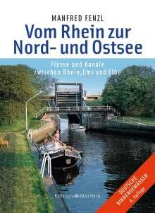 Manfred Fenzl: Vom Rhein zur Nord- und Ostsee, Buch