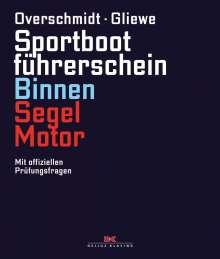 Heinz Overschmidt: Sportbootführerschein Binnen Segel/Motor, Buch