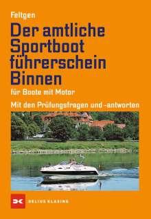 Marco Feltgen: Der amtliche Sportbootführerschein Binnen - Für Boote mit Motor, Buch