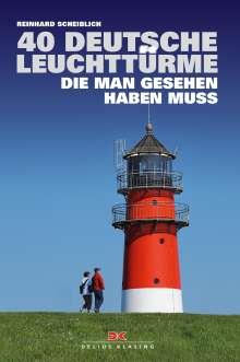 Reinhard Scheiblich: 40 deutsche Leuchttürme, die man gesehen haben muss, Buch