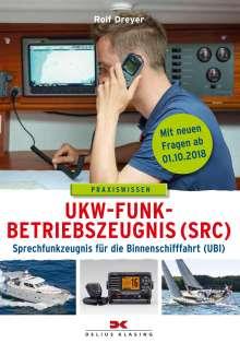 Rolf Dreyer: UKW-Funkbetriebszeugnis (SRC) und Sprechfunkzeugnis für die Binnenschifffahrt (UBI), Buch