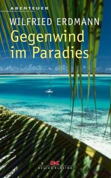 Wilfried Erdmann: Gegenwind im Paradies, Buch