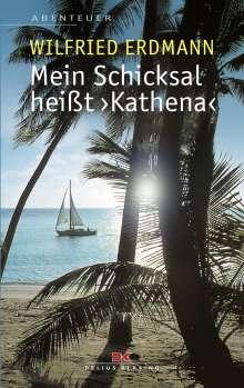 Wilfried Erdmann: Mein Schicksal heißt KATHENA, Buch