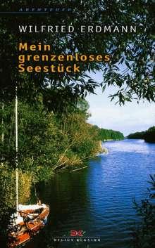 Wilfried Erdmann: Mein grenzenloses Seestück, Buch