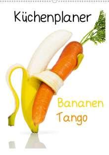 Jan Becke: Bananen Tango - Küchenplaner (Wandkalender 2021 DIN A2 hoch), Kalender