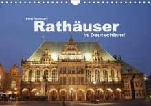 Peter Schickert: Rathäuser in Deutschland (Wandkalender 2021 DIN A4 quer), Kalender