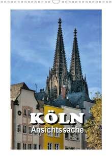 Thomas Bartruff: Köln - Ansichtssache (Wandkalender 2021 DIN A3 hoch), Kalender