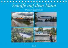 Hans Will: Schiffe auf dem Main - Wasserstraße Main (Tischkalender 2021 DIN A5 quer), Kalender