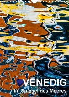 Reinhard Sock - Christine Sabetzer: Venedig im Spiegel des Meeres (Wandkalender 2021 DIN A4 hoch), Kalender