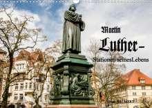 Frank Baumert: Martin Luther - Stationen seines Lebens (Wandkalender 2021 DIN A3 quer), Kalender