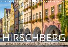 Melanie Viola: HIRSCHBERG Impressionen aus Jelenia Góra und Umgebung (Wandkalender 2021 DIN A4 quer), Kalender