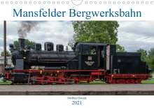 Steffen Gierok: Mansfelder Bergwerksbahn (Wandkalender 2021 DIN A4 quer), Kalender
