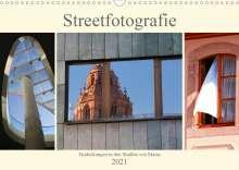 Brigitte Dürr: Streetfotografie -Entdeckungen in den Straßen von Mainz (Wandkalender 2021 DIN A3 quer), Kalender