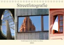 Brigitte Dürr: Streetfotografie -Entdeckungen in den Straßen von Mainz (Tischkalender 2021 DIN A5 quer), Kalender