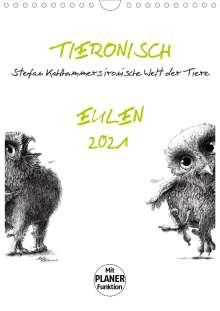 Stefan Kahlhammer: Tieronisch Eulen (Wandkalender 2021 DIN A4 hoch), Kalender