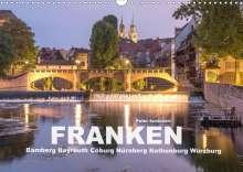 Peter Schickert: Franken - Bamberg, Bayreuth, Coburg, Nürnberg, Rothenburg, Würzburg (Wandkalender 2021 DIN A3 quer), Kalender