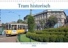 Wolfgang Gerstner: Tram historisch (Wandkalender 2021 DIN A4 quer), Kalender