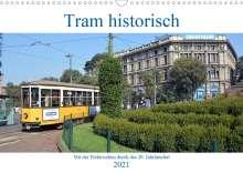 Wolfgang Gerstner: Tram historisch (Wandkalender 2021 DIN A3 quer), Kalender